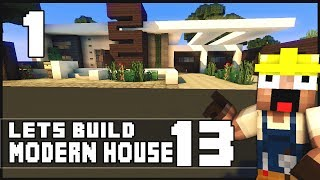 Minecraft Lets Build: Modern House 13 - Part 1