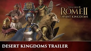 Total War: ROME II - Desert Kingdoms Bejelentés Trailer