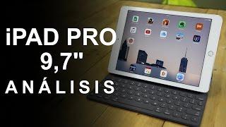 """¿Cómo rinde el nuevo iPad Pro 9,7""""? Análisis a fondo"""