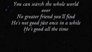 Gaither Vocal Band God Is Good All The Time (with Lyrics