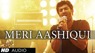 Meri Aashiqui Full Song (Audio) Aashiqui 2 Arijit Singh