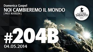 04 05 2014 Parte 2 - Noi cambieremo il mondo - Pastore Roselen Boerner Faccio