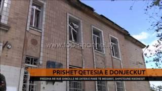 Ukrain, srish predha, 10 viktima n Donjeck  Top Channel Albania  News  L