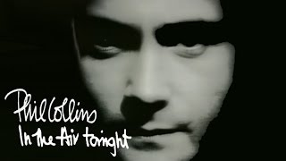 Phil Collins In The Air Tonight (Official Video)