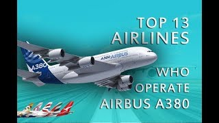 13 Airlines who operate worlds biggest passengers aircraft airbus A380 - New HD - 2017- prt 1