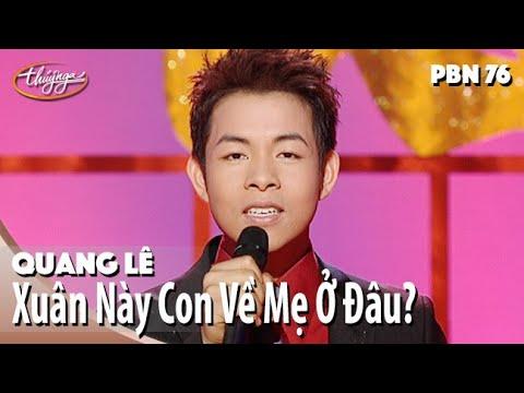 Quang Lê - Xuân Này Con Về Mẹ Ở Đâu? (Nhật Ngân) PBN 76