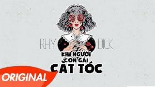 Khi Người Con Gái Cắt Tóc - Rhy ft. Dick (Official Audio)