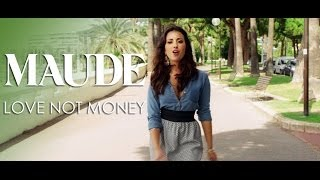 Maude - Love Not Money (Clip Officiel)