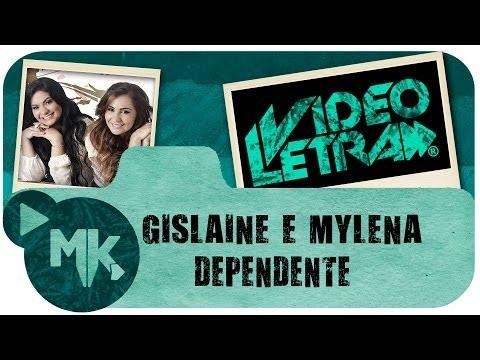Gislaine e Mylena - DEPENDENTE - Vídeo da LETRA Oficial HD MK Music (VideoLETRA®)