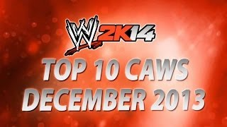 WWE 2K14: Top 10 CAWs (December 2013)