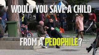 Would you rescue a child from a pedophile? (social experiment)