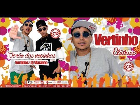 MC VERTINHO - CD COMPLETO CARNAVAL 2015 VERÃO DAS NOVINHAS