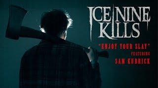 "Ice Nine Kills -  ""Enjoy Your Slay"" Featuring Sam Kubrick (Lyric Video)"