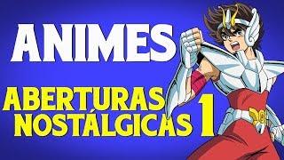 Top 10 Animes Aberturas Nostálgicas #01
