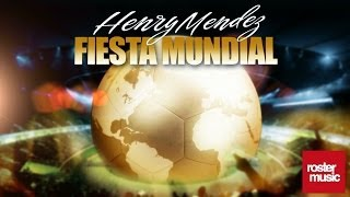Henry Mendez - Fiesta Mundial