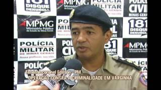 Pol�cias Militar e Civil  cumprem mandados  judiciais em Varginha