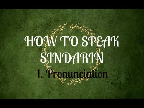 How to speak Sindarin: Lesson 1- Pronunciation