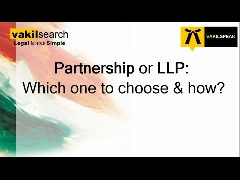 Partnership or LLP: Which one to choose and how?