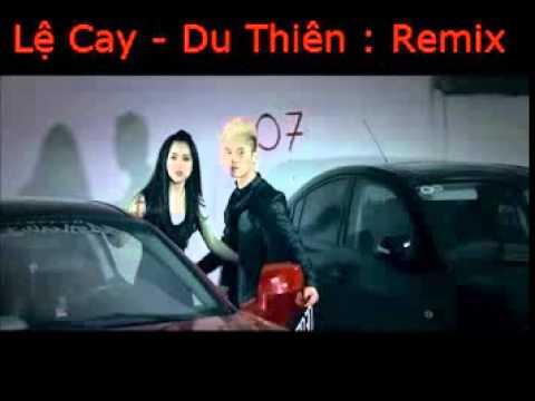 Lệ Cay Remix   Du Thiên  Xóa Hết 2