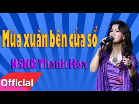 Mùa Xuân Bên Cửa Sổ - NSND Thanh Hoa [Official Audio]