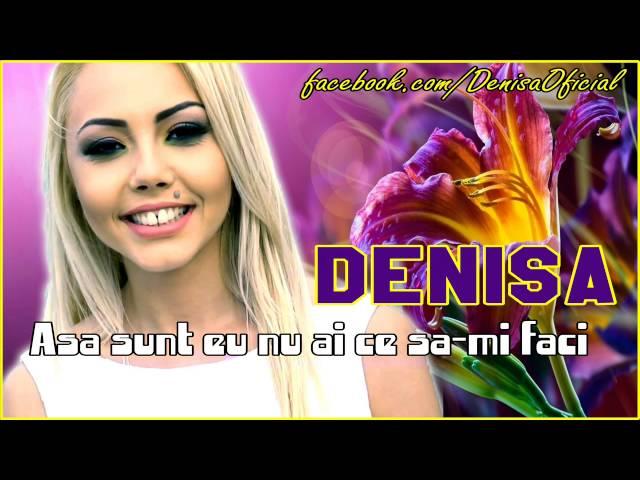 DENISA - Asa sunt eu nu ai ce sa-mi faci (Melodie Originala) manele de dragoste iunie 2013 HIT