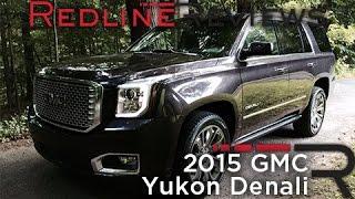 Redline Review: 2015 GMC Yukon Denali