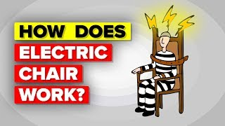 How Does The Electric Chair Work?