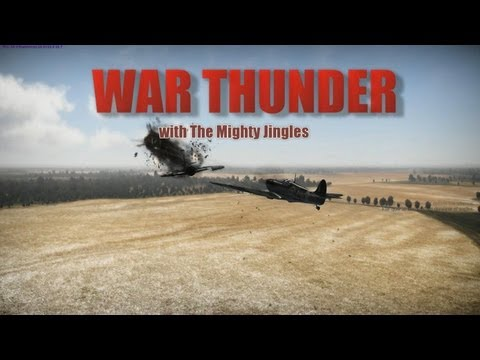 War Thunder with The Mighty Jingles