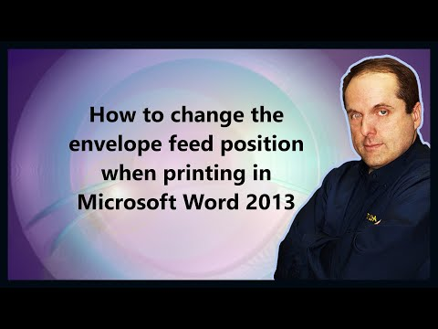 How to change the envelope feed position when printing in Microsoft Word 2013
