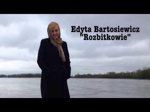 """Edyta Bartosiewicz - """"Rozbitkowie"""""""