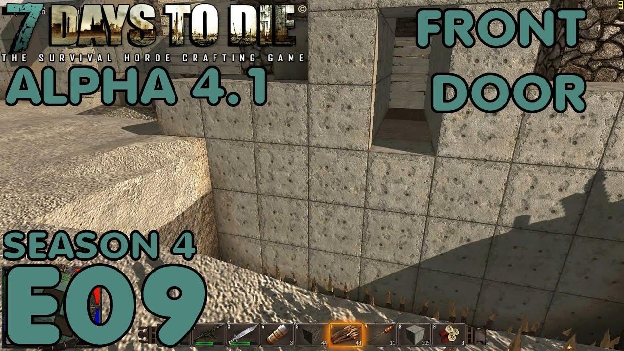 7 days to die let 39 s play alpha 4 1 s 4 e09 front door for Door 7 days to die