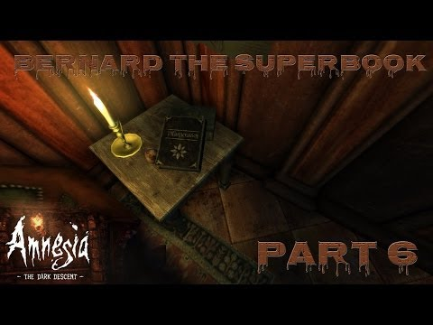 BERNARD THE SUPERBOOK - Amnesia The Dark Descent - Walkthrough #6