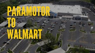 Paramotoring to Walmart