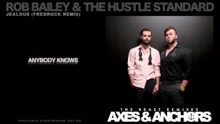 Rob Bailey & The Hustle Standard - Jealous
