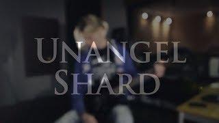 UNANGEL - Shard