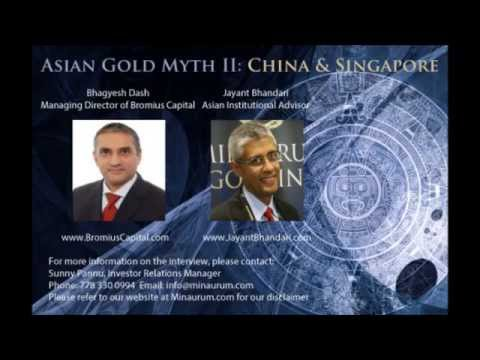"""The Asian Gold Myth II: China & Singapore"" with Bhagyesh Dash & Jayant Bhandari"