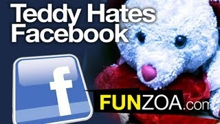Teddy Hates Your Facebook Habits- Social Networking