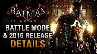 Batman: Arkham Knight Delayed to 2015 & Batmobile Battle Mode Details