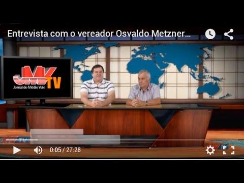 Entrevista com o vereador Osvaldo Metzner - Santo Ant�nio