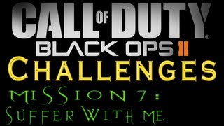 Black Ops 2: Mission 7 (Suffer With Me) All Challenges