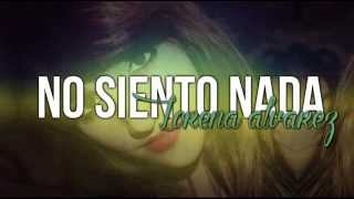 No siento nada - Prymanena + Lorena A. + Soraya