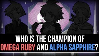 Who Is The Champion In Pokémon Omega Ruby And Alpha Sapphire?