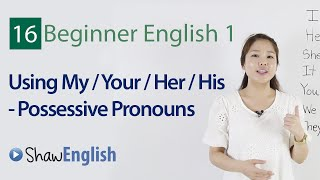 Possessive Pronouns, mine, yours, his, hers, ours, theirs, Beginner 1, Lesson 16