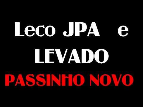 Leco JPA e Levado - PASSINHO NOVO  2011