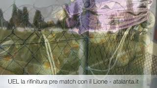 UEL Atalanta-Lione, la rifinitura dei nerazzurri
