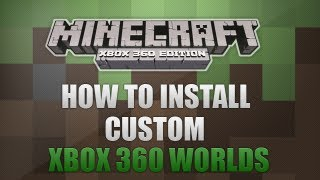 Minecraft Xbox 360 How To Install Custom Worlds *VOICE