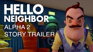Hello Neighbor - Alfa 2 Sztori Trailer