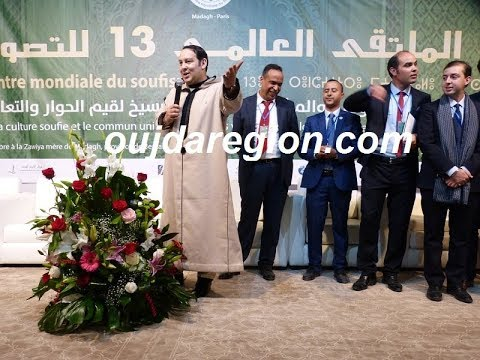 الملتقى العالمي للتصوف…موعد عالمي حرك جهة الشرق فكريا واقتصاديا