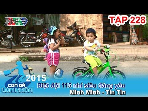 Hành trình cấp cứu của biệt đội 115 nhí | CON ĐÃ LỚN KHÔN - Tập 228 | 12/12/2015