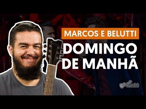 Domingo de Manhã - Marcos e Belutti (aula de violão simplificada)